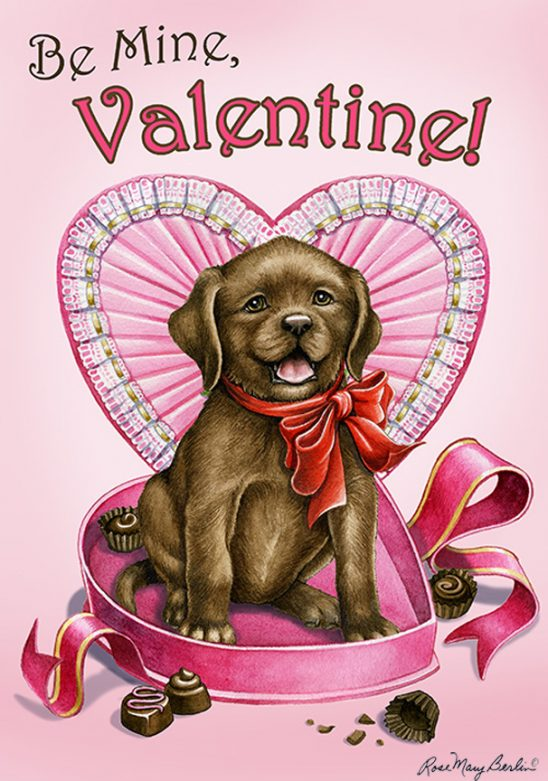 Valentine's – Chocolate Lab – Be Mine by Rose Mary Berlin