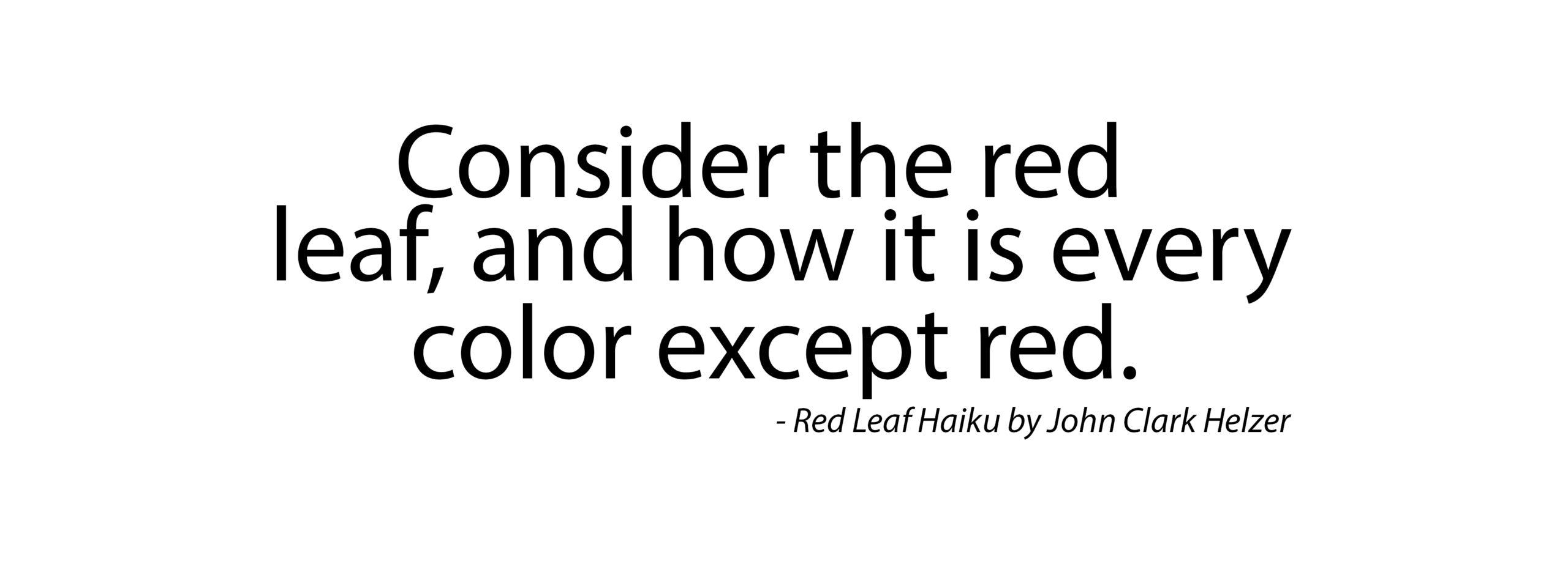 Haiku – Consider the Red Leaf