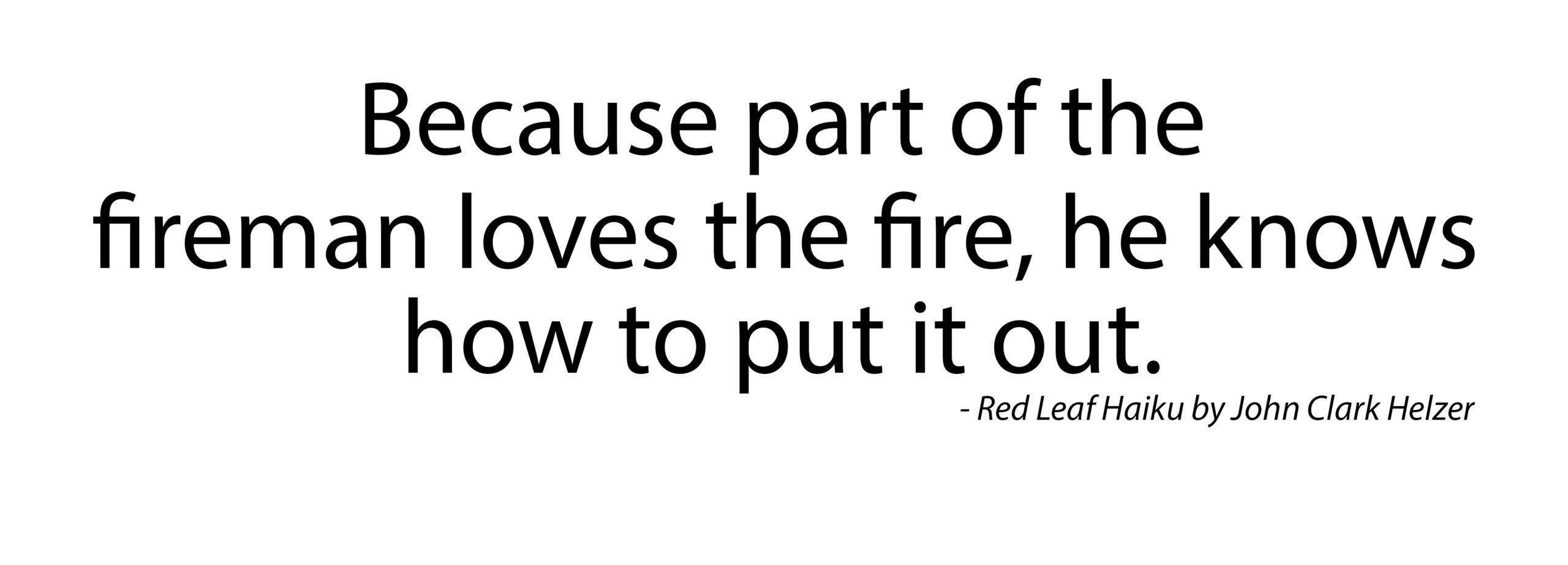 Haiku – Fireman