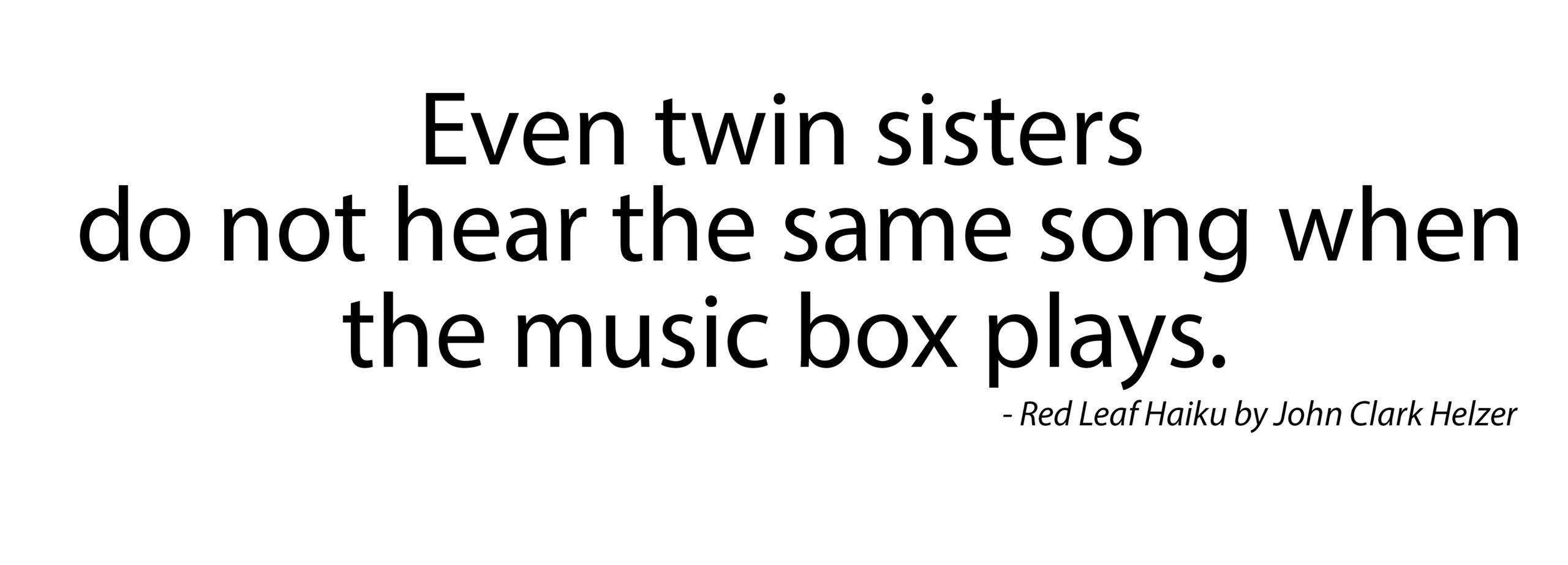 Haiku – Twin Sisters